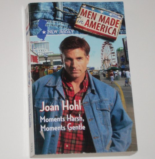 Moments Harsh, Moments Gentle by JOAN HOHL Harlequin Men Made in America New Jersey 1993