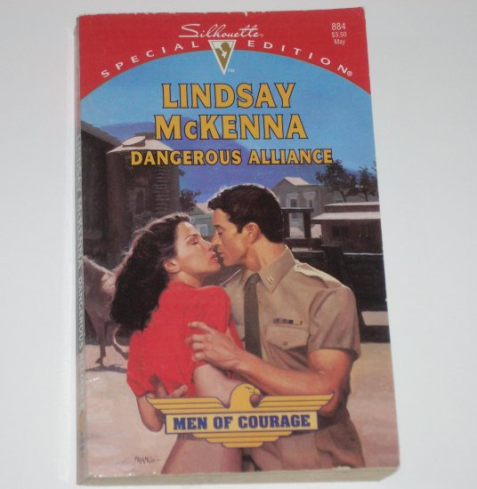 Dangerous Alliance by LINDSAY McKENNA Silhouette Special Edition 884 Men of Courage 1994