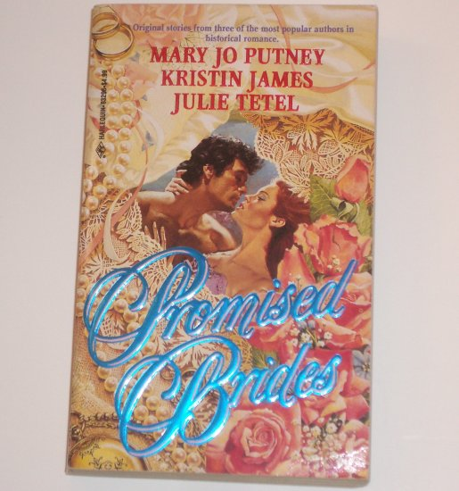 Promised Brides by MARY JO PUTNEY, KRISTIN JAMES, JULIE TETEL Historical Western Romance