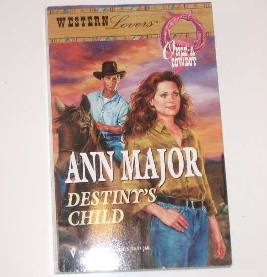 Destiny's Child by ANN MAJOR Western Lovers Once a Cowboy 1988