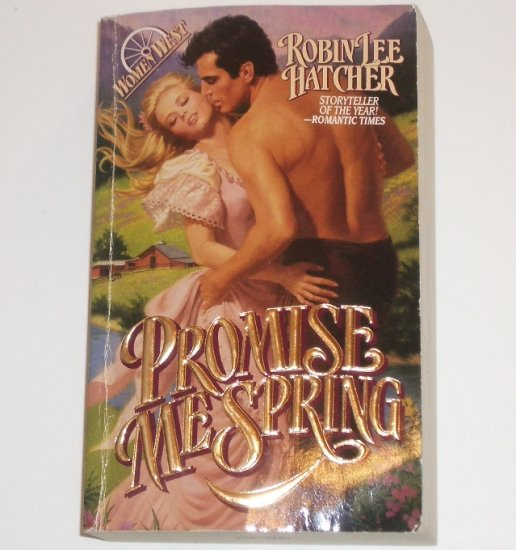 Promise Me Spring by ROBIN LEE HATCHER Historical Western Romance 1995