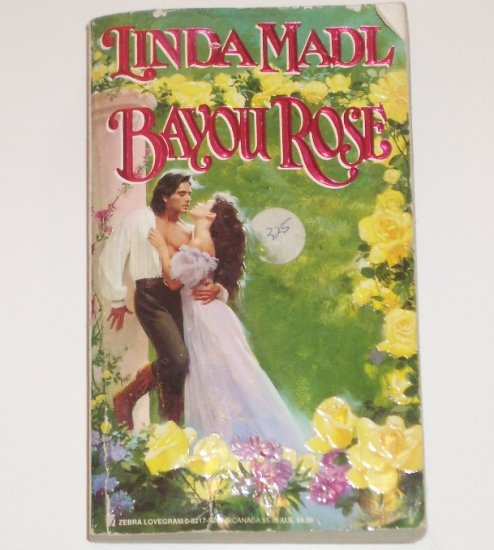 Bayou Rose by LINDA MADL Zebra Lovegram Historical Romance 1996