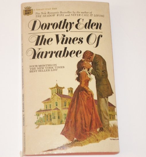 The Vines of Yarrabee by Dorothy Eden Historical Romance 1970