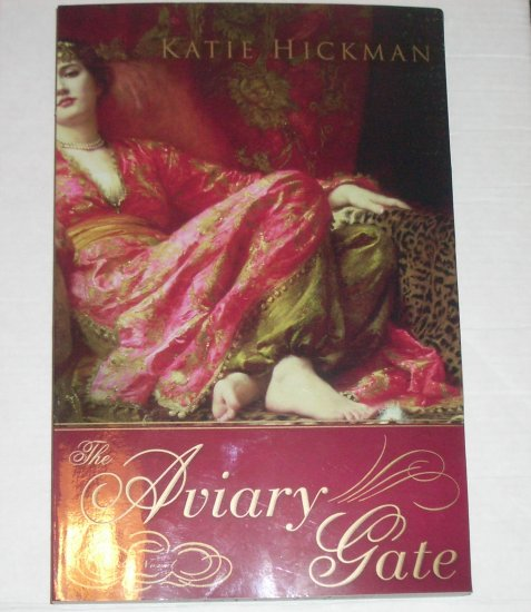 Aviary Gate KATIE HICKMAN Advance Reading Copy 2008 Turkish Harem ARC