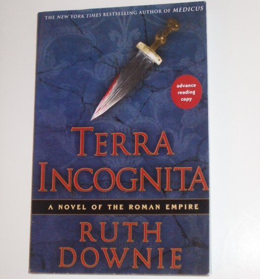 Terra Incognita by RUTH DOWNIE Advance Reading Copy 2008 Sequel to Medicus