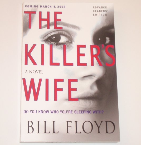 The Killer's Wife by BILL FLOYD Advance Reading Copy 2008 Thriller ~ With Promotional Sleep Mask