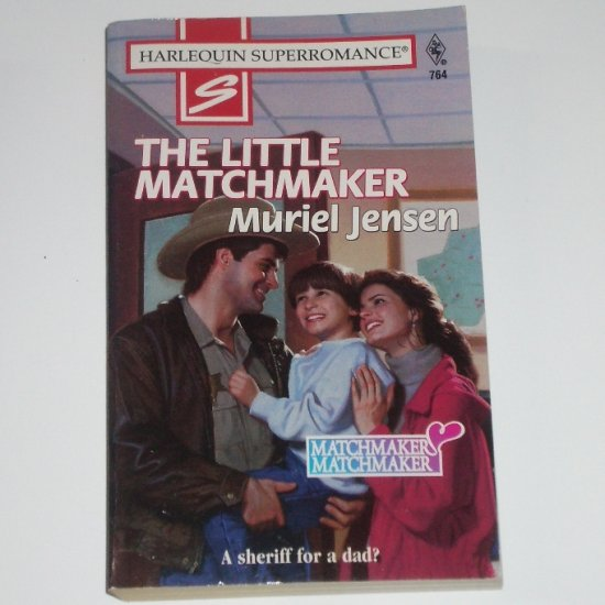 The Little Matchmaker by MURIEL JENSEN Harlequin SuperRomance #764 Matchmaker Matchmaker Series 1997