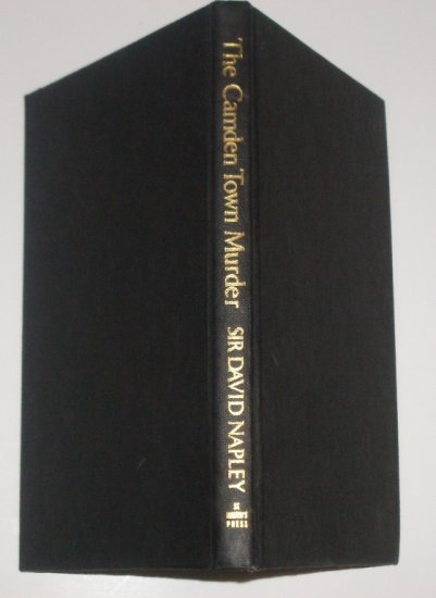 The Camden Town Murder SIR DAVID NAPLEY Hardcover Great Murder Trials of the Twentieth Century