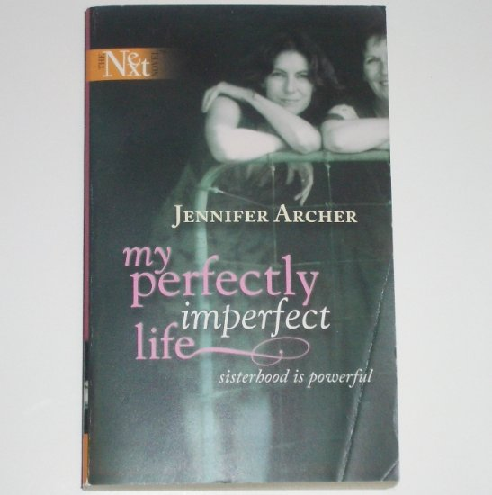 My Perfectly Imperfect Life by JENNIFER ARCHER Harlequin NEXT Novel 2006
