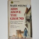 Airs Above the Ground by MARY STEWART Romantic Suspense 1969