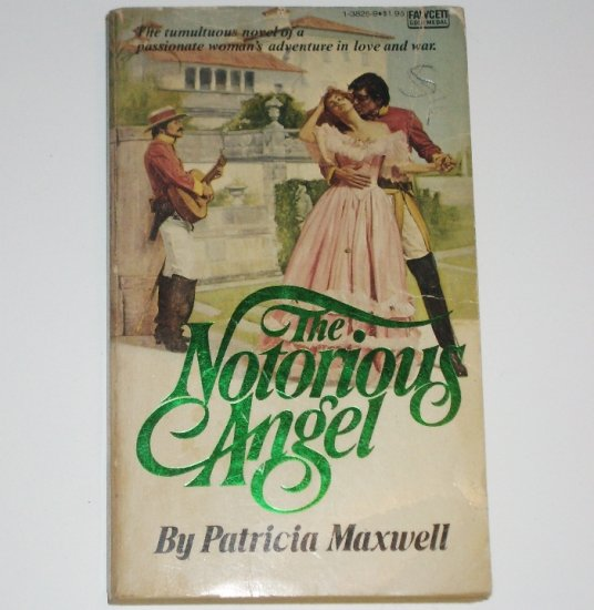 The Notorious Angel by PATRICIA MAXWELL aka Jennifer Blake Historical Romance 1977