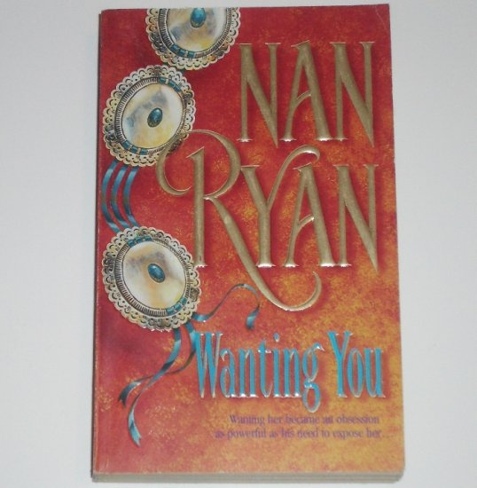 Wanting You by NAN RYAN Historical Western Romance 1999