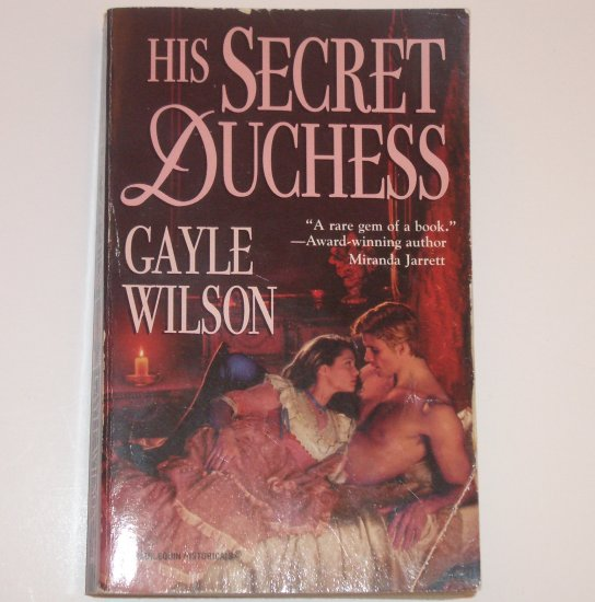 His Secret Duchess by GAYLE WILSON Harlequin Historical Regency Romance No 393 1997