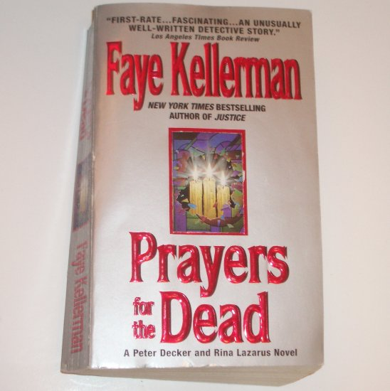 Prayers for the Dead by FAYE KELLERMAN A Lieutenant Peter Decker Mystery 1997