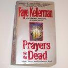 Prayers for the Dead by FAYE KELLERMAN A Lieutenant Peter Decker Mystery 1997
