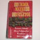 Murder, Mayhem and Mistletoe TERENCE FAHERTY, AILEEN SCHUMACHER, WENDI LEE, BILL CRIDER 2001