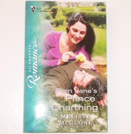 Plain Jane's Prince Charming by MELISSA McCLONE Silhouette Romance 1838 Nov 2006