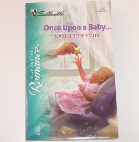 Once Upon a Baby by KAREN ROSE SMITH Silhouette Romance 1737 Sep 2004