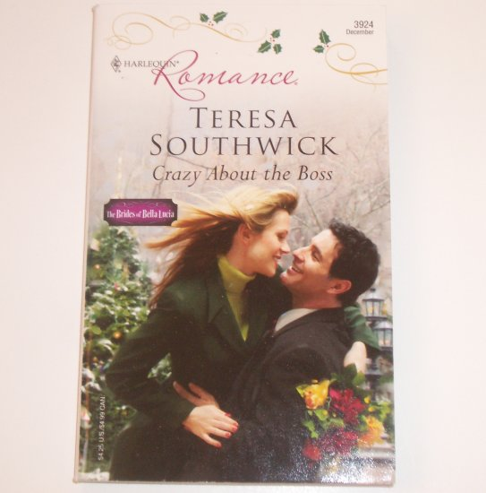 Crazy About the Boss by TERESA SOUTHWICK Harlequin Romance 3924 Dec 2006 The Brides of Bella Lucia