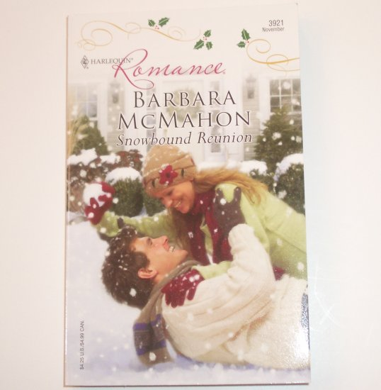 Snowbound Reunion by BARBARA McMAHON Harlequin Christmas Romance 3921 Nov 2006