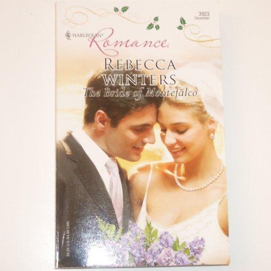 The Bride of Montefalco by REBECCA WINTERS Harlequin Romance 3923 Dec 2006