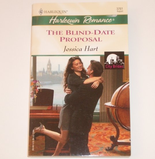 The Blind-Date Proposal by JESSICA HART Harlequin Romance 3761 Aug 2003