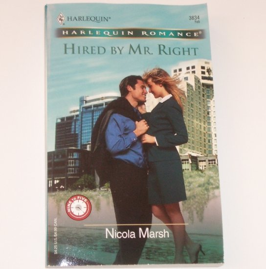 Hired by Mr. Right by NICOLA MARSH Harlequin Romance 3834 Feb 2005 Nine to Five