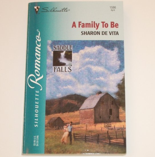 A Family to Be by SHARON De VITA Silhouette Romance 1586 Apr 2002 Saddle Falls