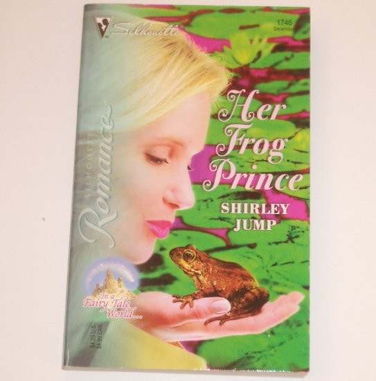 Her Frog Prince by SHIRLEY JUMP Sihouette Romance 1746 Dec 2004 In a Fairy Tale World