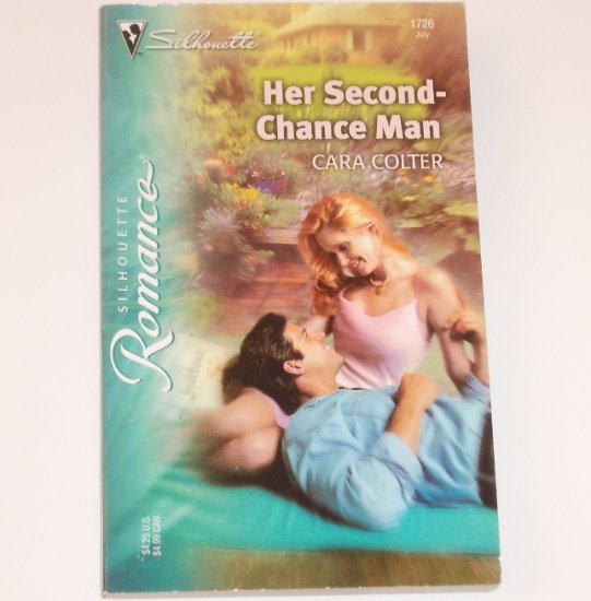 Her Second-Chance Man by CARA COLTER Silhouette Romance 1726 Jul 2004