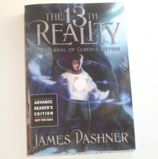 The 13th Reality Book 1 The Journal of Curious Letters by JAMES DASHNER Advance Readers Edition 2008