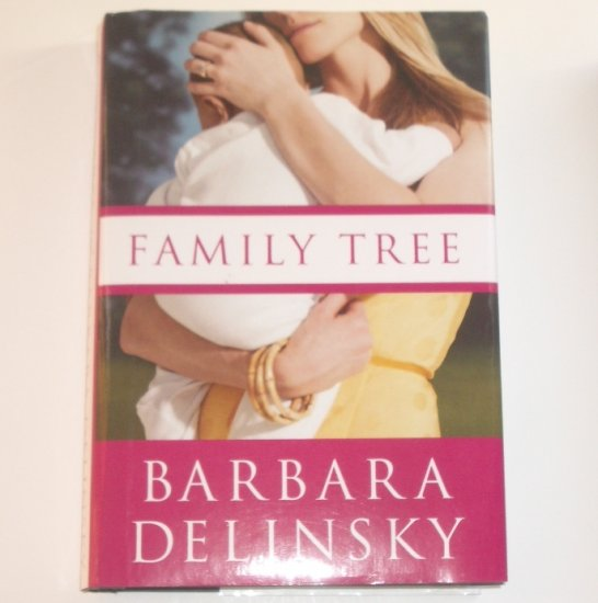 Family Tree by BARBARA DELINSKY Hardcover with Dust Jacket 2007
