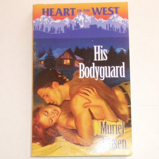 His Bodyguard by MURIEL JENSEN 1999 Heart of the West Romance