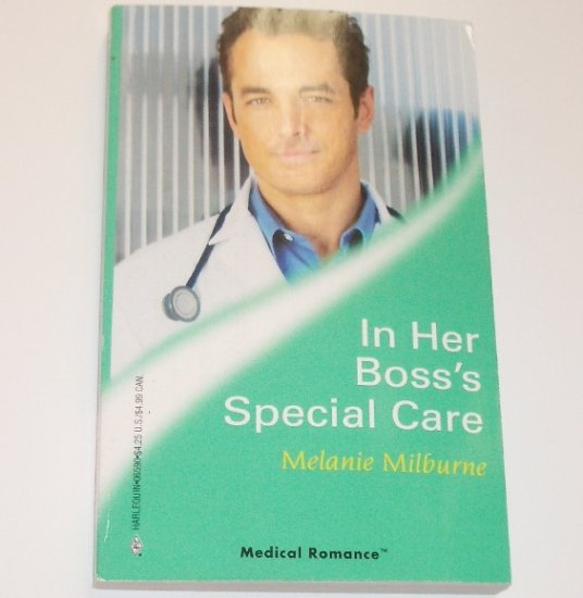 In Her Boss's Special Care by MELANIE MILBURNE Harlequin Medical Romance 290 Feb 2007