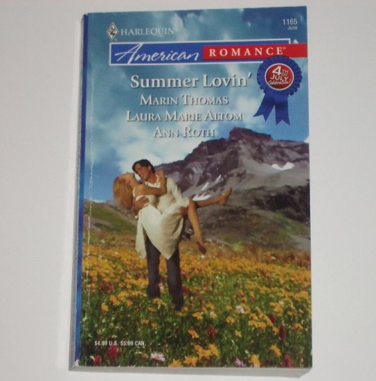 Summer Lovin' by MARIN THOMAS, LAURA MARIE ALTOM, ANN ROTH Harlequin American Romance 1165 Jun07