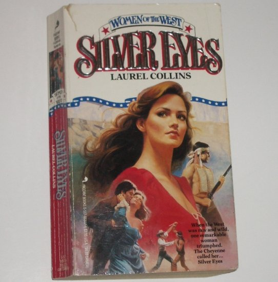 Silver Eyes by LAUREL COLLINS Historical Western Romance 1988 Women of the West Series