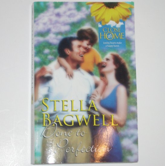 Done to Perfection by STELLA BAGWELL Romance 1991 Close to Home Series