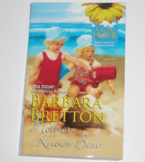 Mother Knows Best by BARBARA BRETTON Romance 1989 Close to Home Series