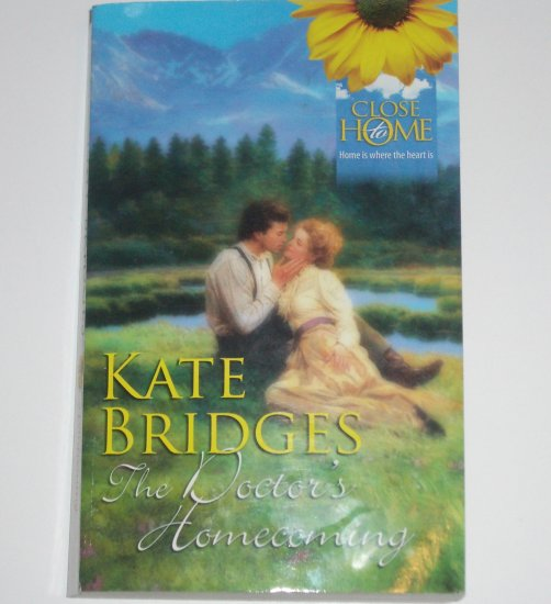 The Doctor's Homecoming by KATE BRIDGES Harlequin Historical Western 2002 Close to Home Series