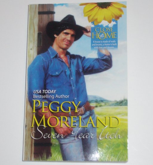 Seven Year Itch by PEGGY MORELAND Romance 1994 Close to Home Series