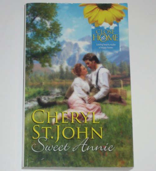 Sweet Annie by CHERYL ST. JOHN Historical Western Romance 2001 Close to Home Series