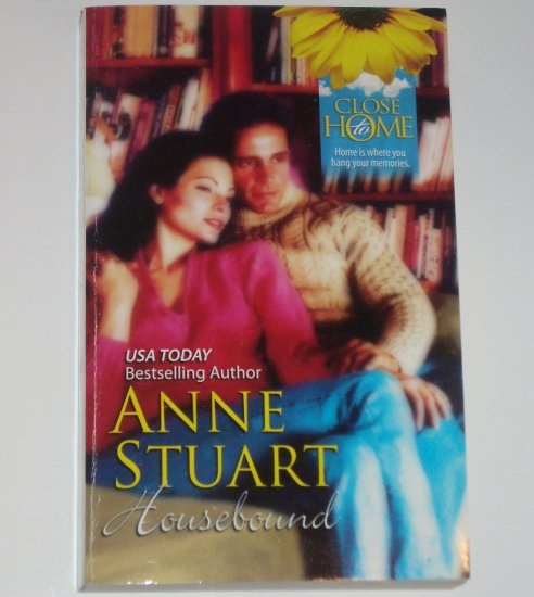 Housebound by ANNE STEWART Romance 1985 Close to Home Series