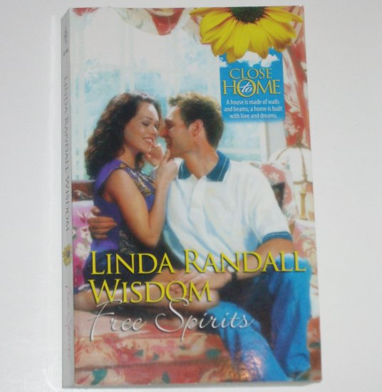 Free Spirits by LINDA RANDALL WISDOM Romance 1991 Close to Home Series