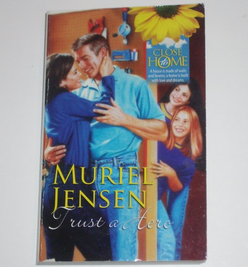 Trust a Hero by MURIEL JENSEN Romance 1990 Close to Home Series