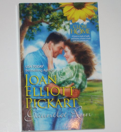 Gauntlet Run by JOAN ELLIOTT PICKART Romance 1987 Close to Home Series