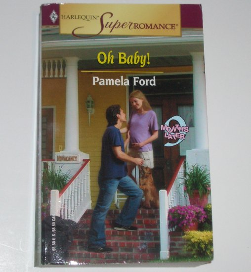 Oh Baby! by PAMELA FORD Harlequin SuperRomance 2004 9 Months Later Series
