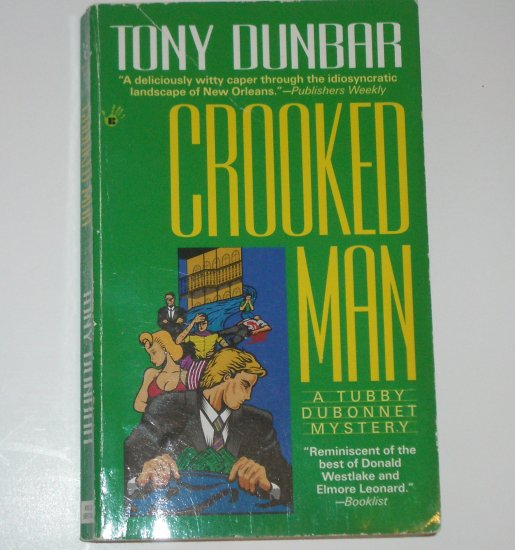 Crooked Man by TONY DUNBAR A Tubby Dubonnet Mystery 1996 Prime Crime
