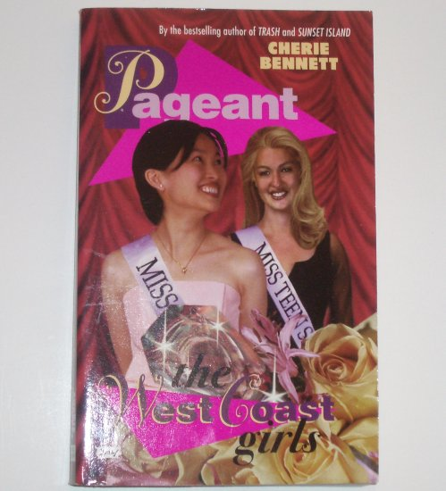 The West Coast Girls by CHERIE BENNETT Pageant No. 4 1998