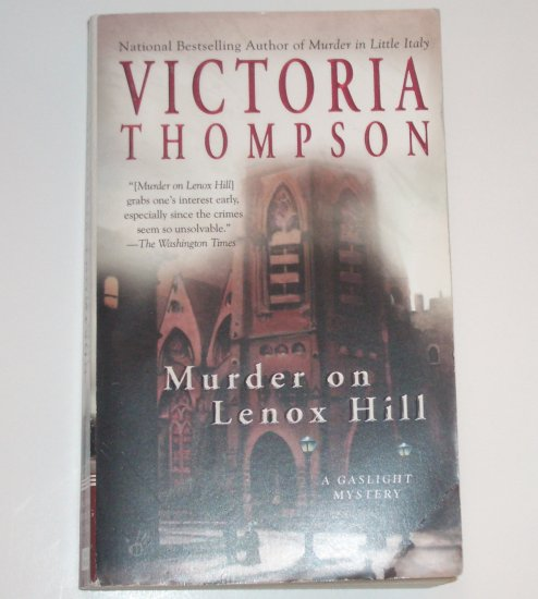 Murder on Lenox Hill by VICTORIA THOMPSON A Gaslight Mystery 2006 Berkley Prime Crime