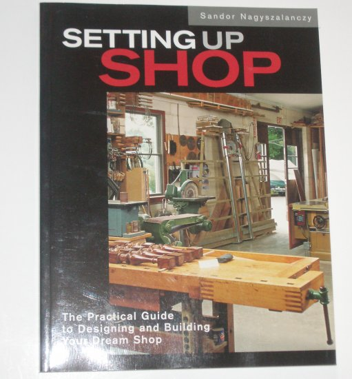 Setting Up Shop by SANDOR NAGYSZALANCZY Wordworking 2001